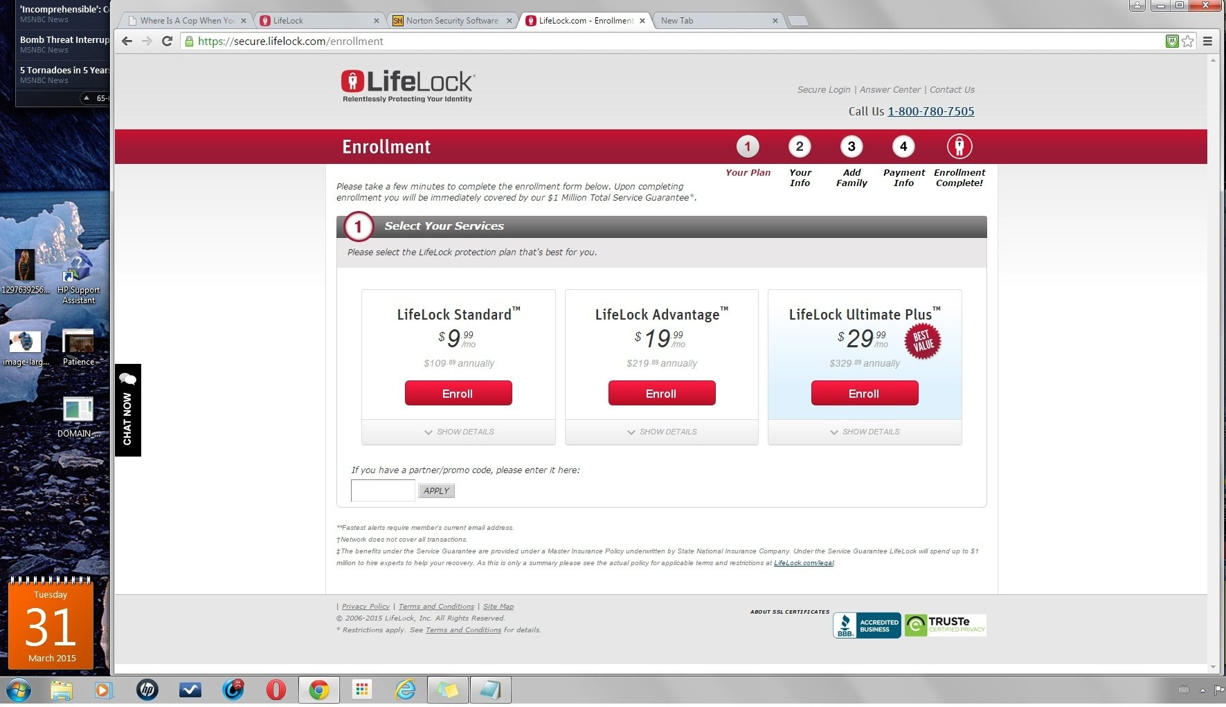 LifeLock Standard $9.99/Month LifeLock Advantage $19.99/Month LifeLock Ultimate Plus $29.99/Month